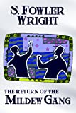 The Return of the Mildew Gang, S. Fowler Wright, 1434402991