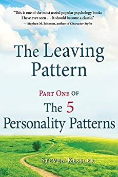 The Leaving Pattern: Part One of The 5 Personality Patterns by [Kessler, Steven]