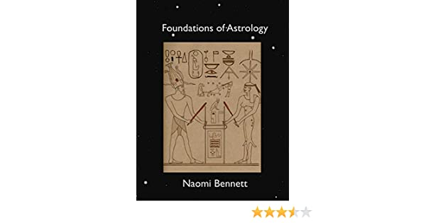 Foundations of astrology 1 naomi bennett ehsan khazeni amazon fandeluxe Images