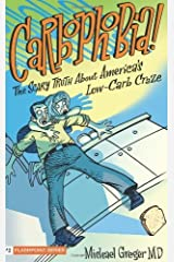 Carbophobia: The Scary Truth about America's Low-Carb Craze: The Scary Truth About America's Low-carb Craze! Kindle Edition