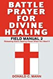 Battle Prayer for Divine Healing, Donald C. Mann, 1934769460