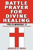 Battle Prayer for Divine Healing, Donald C. Mann, 1934769460