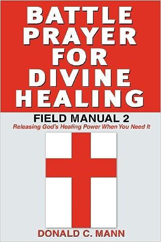 Battle Prayer for Divine Healing, Field Manual 2