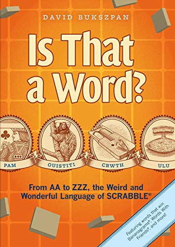 Is That a Word?: From AA to ZZZ, the Weird and Wonderful Language of SCRABBLE Pdf