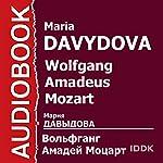 Wolfgang Amadeus Mozart [Russian Edition]   Maria Davydova