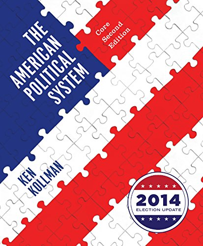 Download The American Political System (Second Core Edition (without policy chapters), 2014 Election Update) Pdf