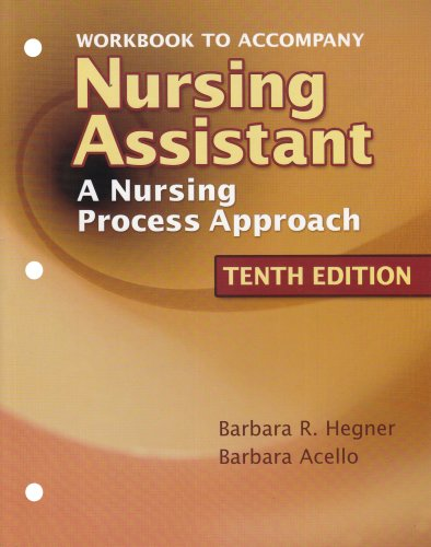 Workbook to Accompany Nursing Assistant: A Nursing Process Approach by Brand: Cengage Learning