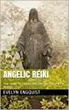 Angelic Reiki: Your Guide To Tapping Into The Supernatural For Healing (Beyond Reality Book 2)