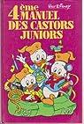 Manuel des castors juniors, tome 4 par Disney