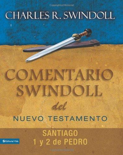 Comentario Swindoll del Nuevo Testamento: Santiago, 1 y 2 Pedro (Spanish Edition) [Charles R. Swindoll] (Tapa Blanda)