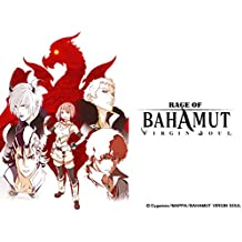 RAGE OF BAHAMUT VIRGIN SOUL