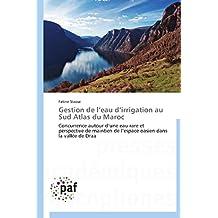 GESTION DE L'EAU D'IRRIGATION AU SUD ATLAS DU MAROC