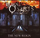 The New Reign by Born Of Osiris (2007-10-01)