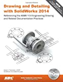 Drawing and Detailing with SolidWorks 2014, Planchard, David C., 1585038458