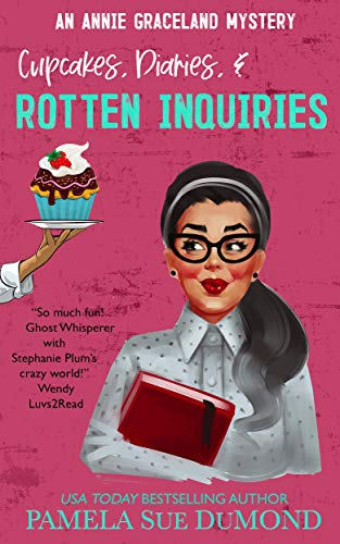 Cupcakes, Diaries, and Rotten Inquiries (An Annie Graceland Cozy Mystery Book 5)