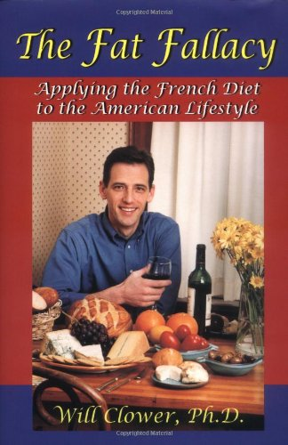 The Fat Fallacy : Applying the French Diet to the American Lifestyle ebook