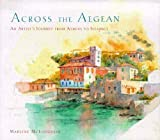 img - for Across the Aegean: An Artist's Journey from Athens to Istanbul by Marlene McLoughlin (1996-02-29) book / textbook / text book