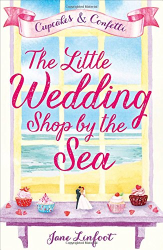 The Little Wedding Shop by the Sea (Cupcakes & Confetti)