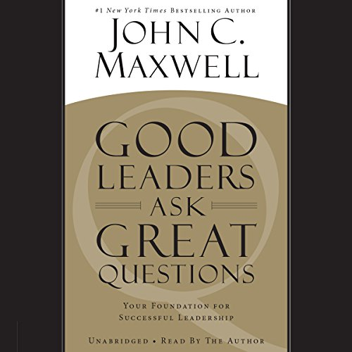 Good Leaders Ask Great Questions: Your Foundation for Successful Leadership Audiobook [Free Download by Trial] thumbnail