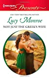Not Just the Greek's Wife, Lucy Monroe, 0373130953