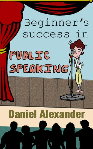 Book: Beginner's success in Public Speaking by Daniel Alexander