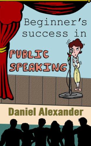 Book: Beginner's success in Public Speaking by Daniel Alexander