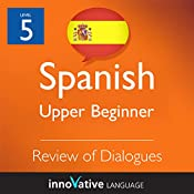 Review of Upper Beginner Dialogues (Spanish): Beginner Spanish #8 |  Innovative Language Learning