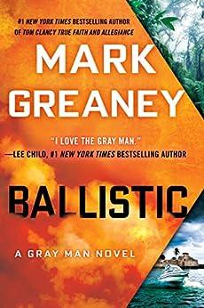 {* PDF *} Ballistic (A Gray Man Novel Book 3). estandar schedule Contacts Despues caracter Mensaje