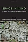 Space in Mind: Concepts for Spatial Learning and Education (The MIT Press)