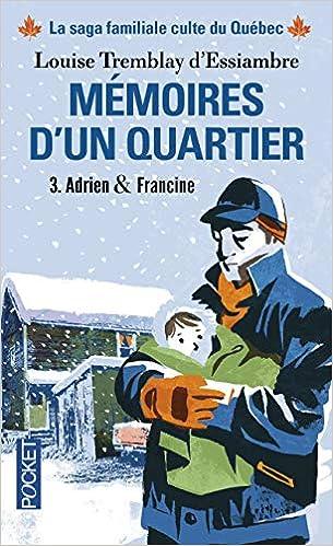 Amazon Fr Memoires D Un Quartier 3 Louise Tremblay D