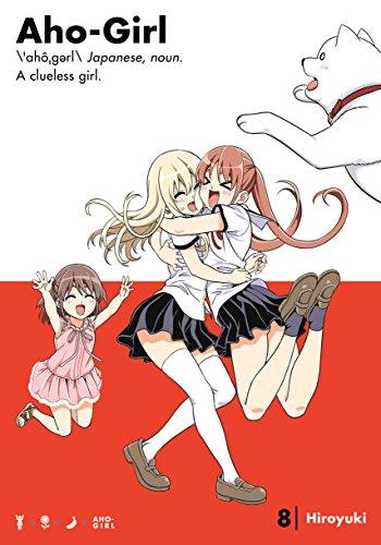 Aho-Girl 8: A Clueless Girl (Ahogaru: Clueless Girl)