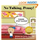 No Talking, Penny!: Her Mouth Won't Quit! (The Penny and Ronald Series) (Volume 2)