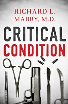 Critical Condition by [Mabry M.D., Richard L.]