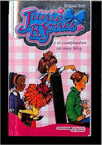 Junie B Jones Y El Cumpleaños No Muy Feliz 9788496878747 Books