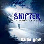 Shifter : Wicked Woods, Book 6 | Kailin Gow