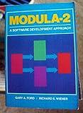 Modula-a-2 : A Software Development Approach, Wiener, Richard S. and Ford, Gary A., 0471878340