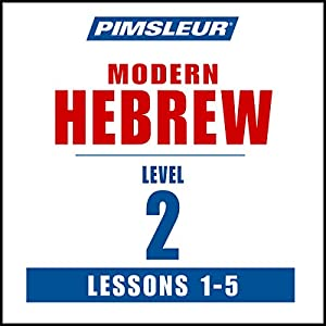 Pimsleur Hebrew Level 2 Lessons 1-5 Hörbuch