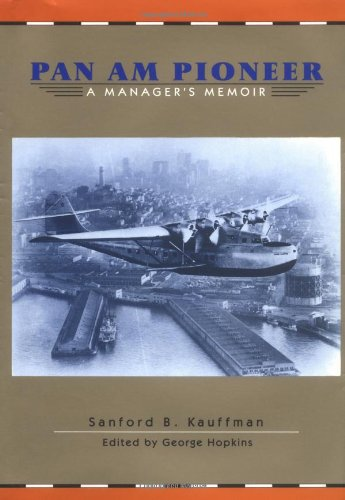 Pan Am Pioneer: A Managers Memoir ()