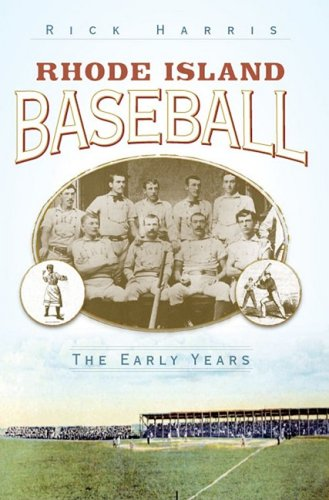 Rhode Island Baseball: The Early Years (Sports) ()