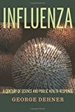 Influenza: A Century of Science and Public Health Response
