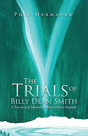 Amazon.com: The Trials of Billy Dean Smith: A True Story ...