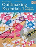 Quiltmaking Essentials 1, Donna Lynn Thomas, 1604684402