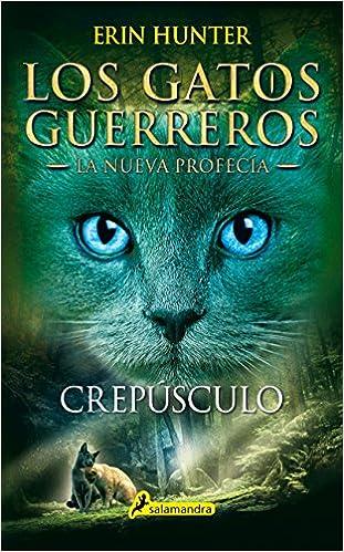 Crepúsculo: Los gatos guerreros - La nueva profecía V Juvenil: Amazon.es: Erin Hunter, Begoña Hernández Sala: Libros