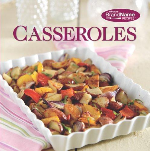 Casserole Recipes (Favorite Brand Name Recipes) by Editors of Favorite Name Brand Recipes