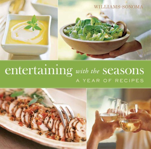 Williams-Sonoma Entertaining with the Seasons: A Year of Recipes by Georgeanne Brennan