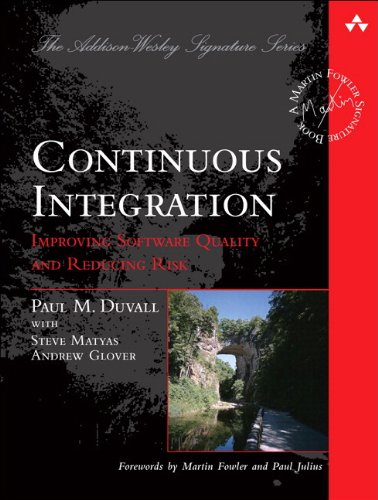 Download Continuous Integration: Improving Software Quality and Reducing Risk (Addison-Wesley Signature Series) Pdf