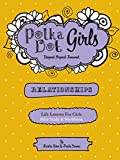 Polka Dot Girls Relationships Bible Study and Workbook, Kristie Kerr, 0984031243