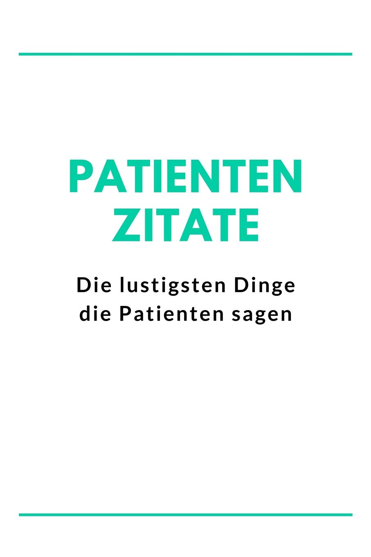 Patienten Zitate Die Lustigsten Dinge Die Patienten Sagen