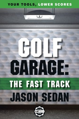 Golf Garage: The Fast Track