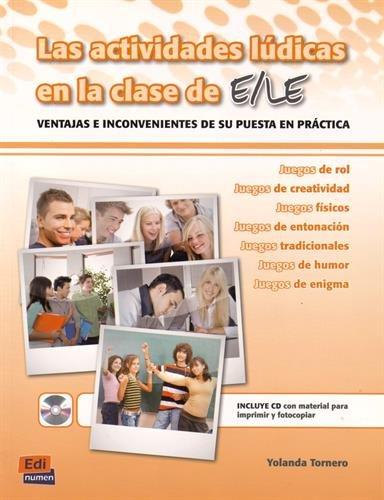 Las actividades lúdicas en clase de ELE (Actividades para el profesor) Tapa blanda – 1 ene 2009 Yolanda Tornero Editorial Edinumen S.L. 8498481236